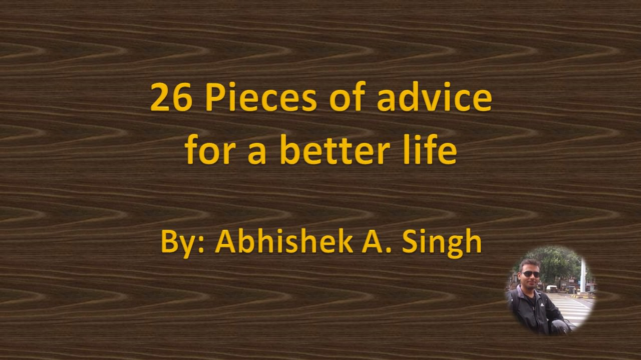 Advice for a better life