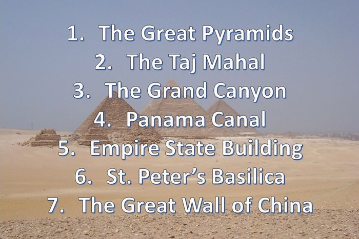The True Seven Wonders of This World...