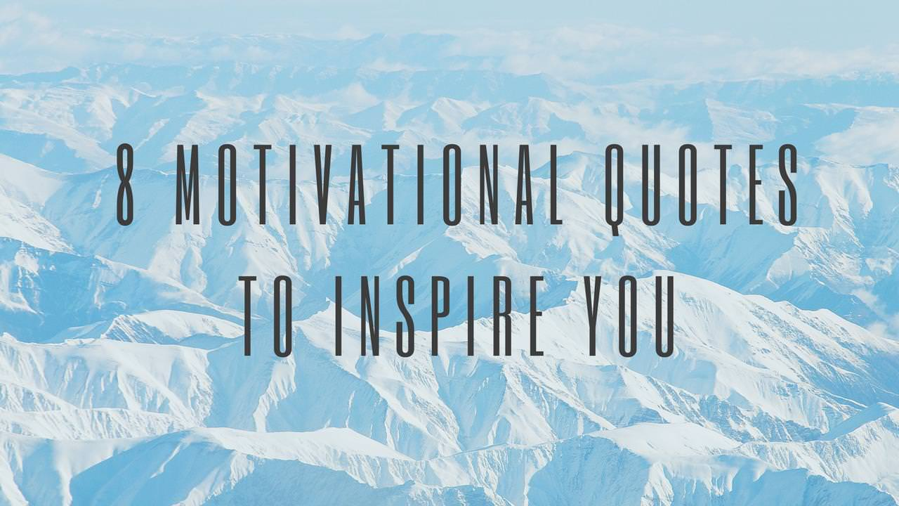8 motivational quotes to inspire you spirituality babamail