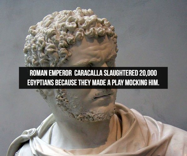 Amazing historical facts, Roman emperor Caracalla killed 20,000 for mocking him