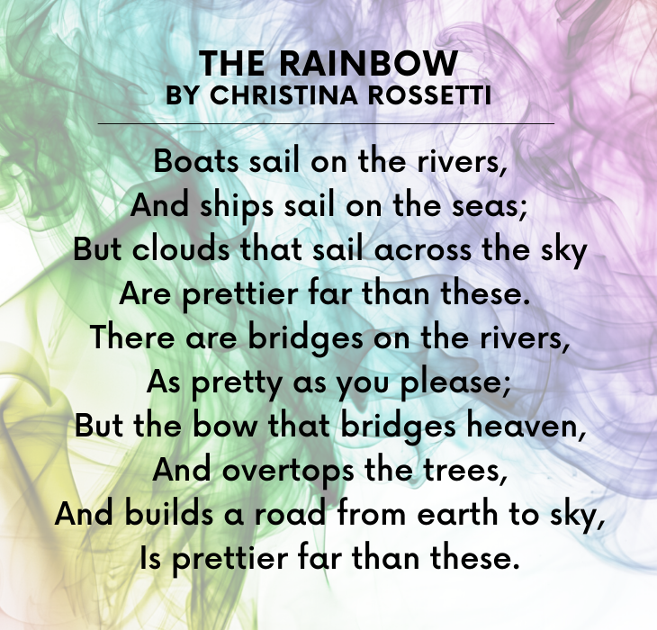 Beautiful Short Poems by famous and brilliant poets and authors, The Rainbow, By Christina Rossetti