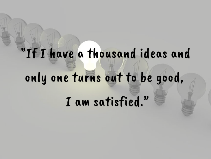 "Thought-provoking quotes from inventor, businessman and philanthropist Alfred Nobel, Nobel Foundation, Nobel Prize, ""If I have a thousand ideas and only one turns out to be good, I am satisfied."""