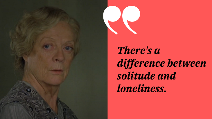 Maggie Smith Quotes, solitude