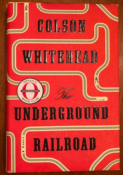 8 Of the Best Historical Novels  The Underground Railroad by Colson Whitehead