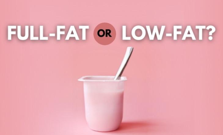 Full-Fat Yogurt Versus Low-Fat Yogurt ?