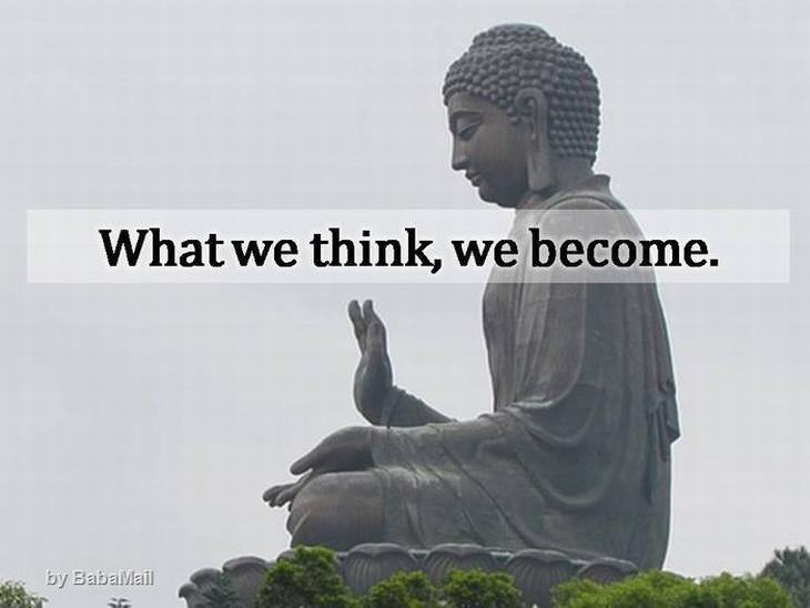 Buddha - What we think we become.