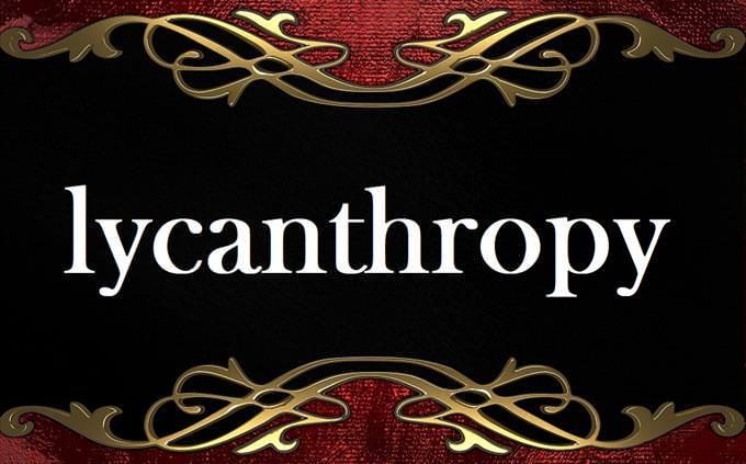 'lycanthropy' on formal background