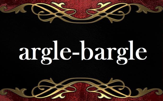'argle-bargle' on formal background