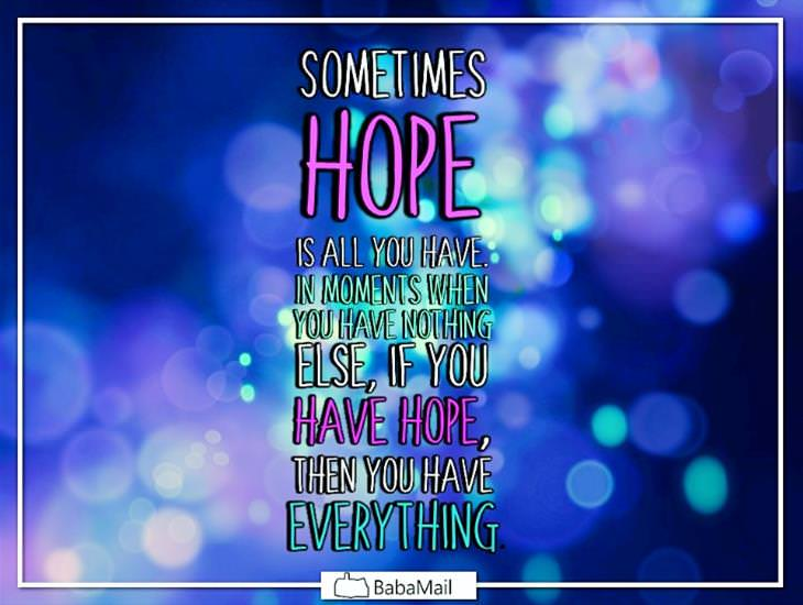 Hope Is All You Have In Moments When You Have Nothing