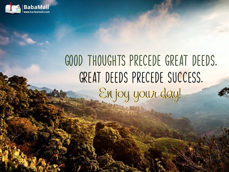 Great Thoughts Precede Great Deeds...