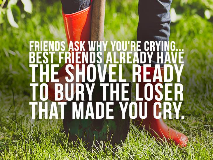 Best Friends Already Have The Shovel Ready