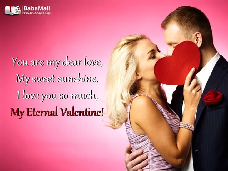 My Love, My Sunshine and My Eternal Valentine!