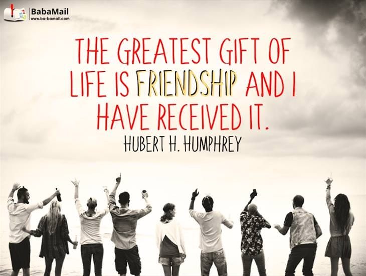 Your Friendship is the Greatest Gift I Have Received!