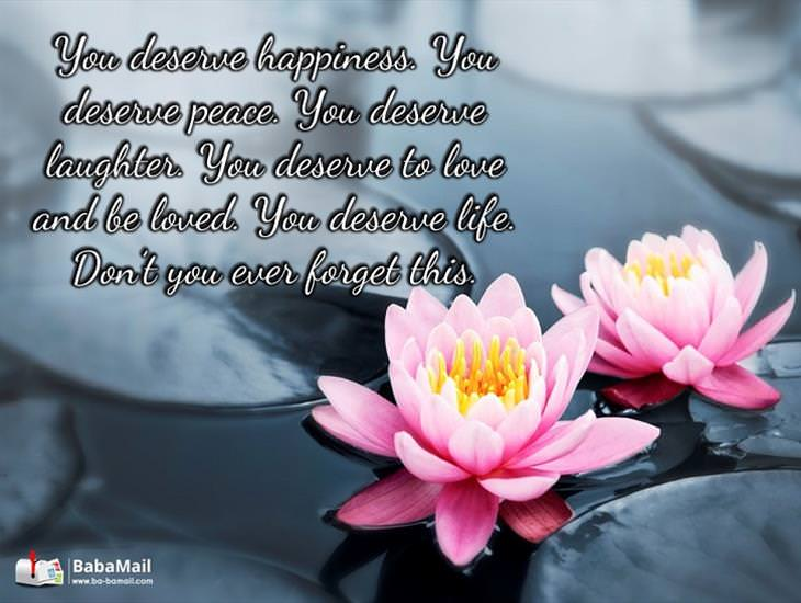 You Deserve Happiness! Don't You Ever Forget It