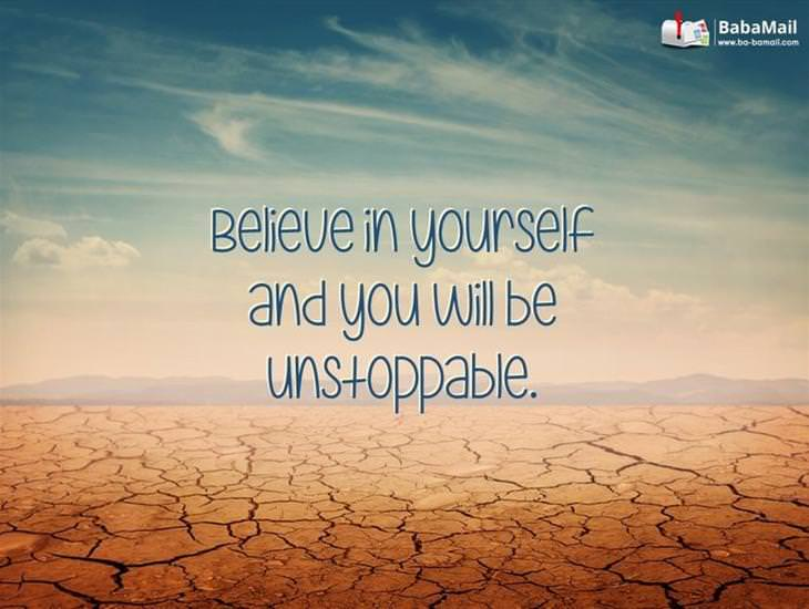 Believe in Yourself and You Will Be Unstoppable!
