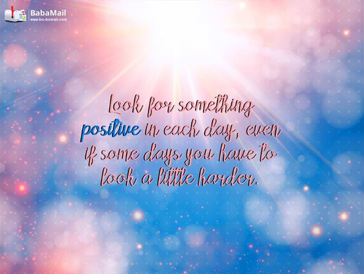 Look for Something Positive in Each Day!