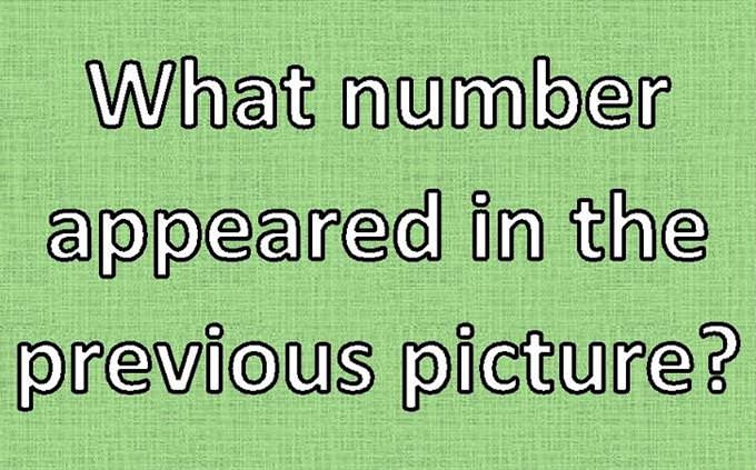 Numbers Test: What number appeared in the previous picture?