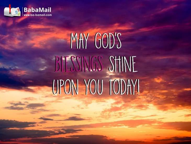 May God's Blessings Shine Upon You Today!