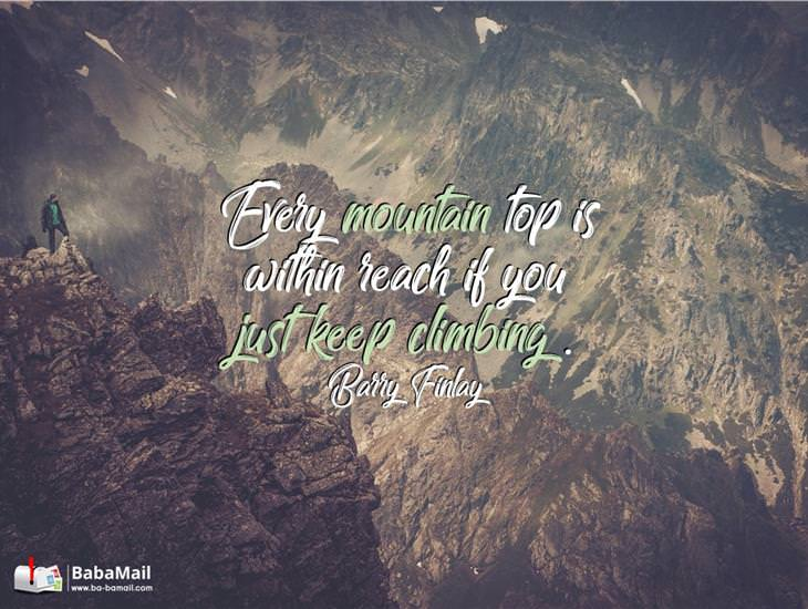 Everything is Within Reach If You Just Keep Climbing