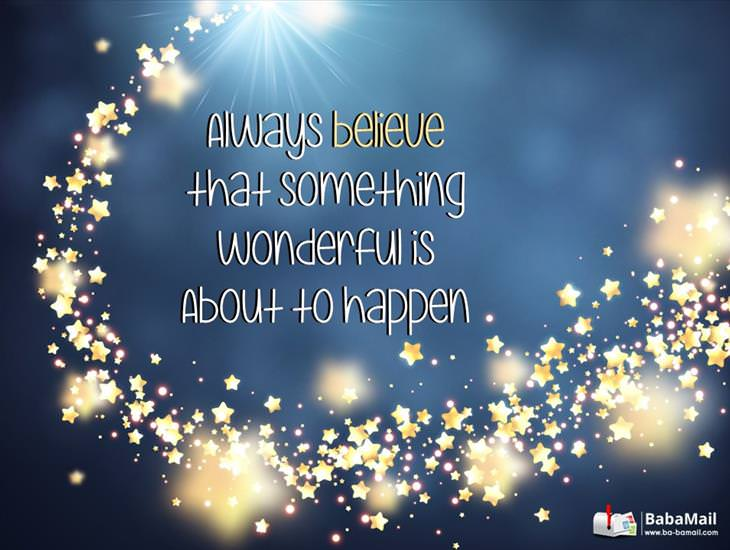Believe that Something Wonderful Will Happen