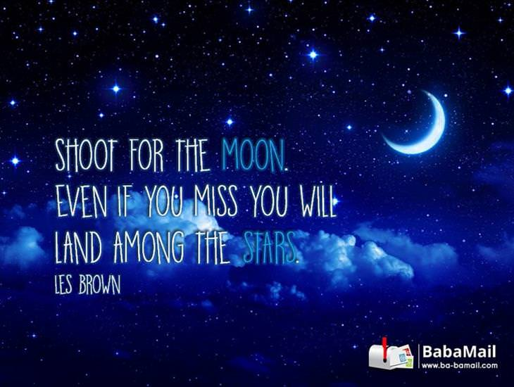 Shoot For the Moon or Land in the Stars