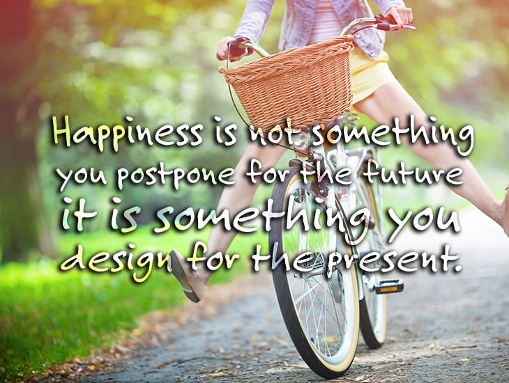 Happiness is What You Design For The Present!