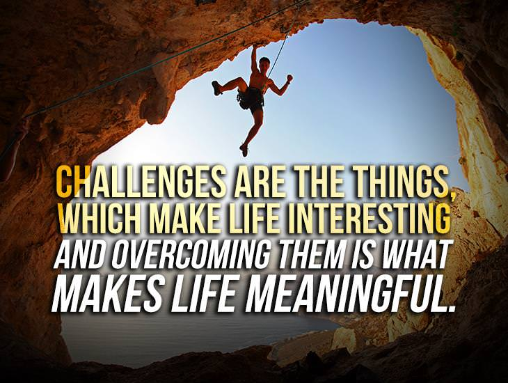 What is Life without Challenges?