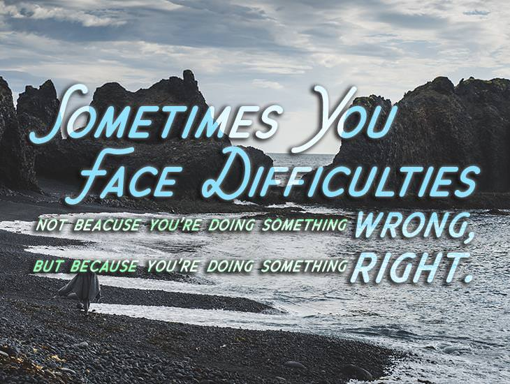 In Life You May Face Difficulties