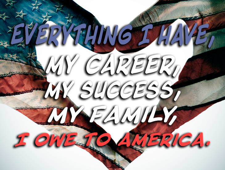 Everything I Have, I Owe To America!