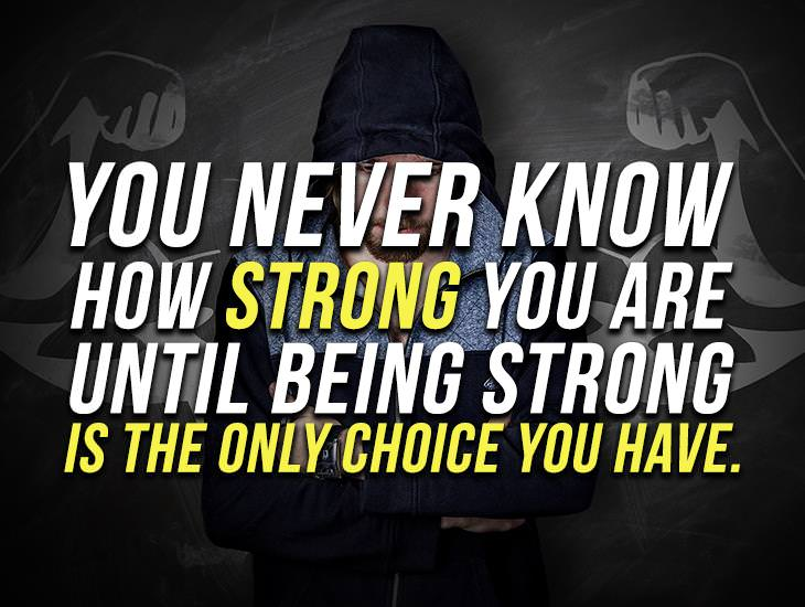 You Never Know How Strong You Are.