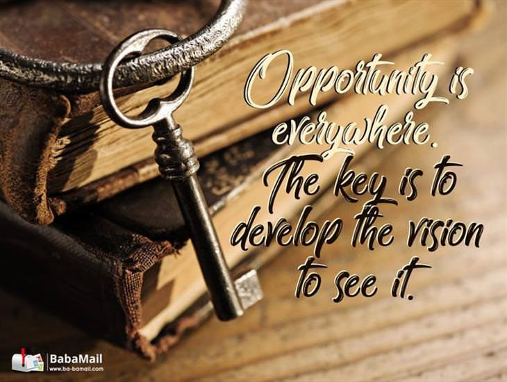 Opportunity is Everywhere!