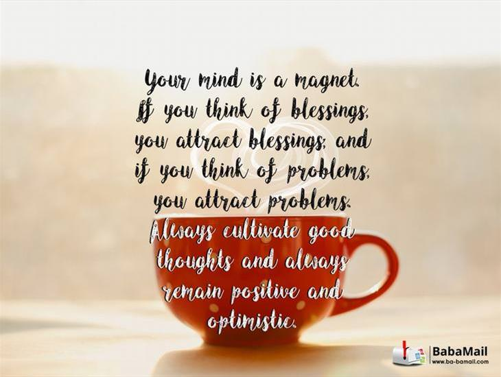 Your Mind is a Magnet.. Think of Blessings & Attract Blessings