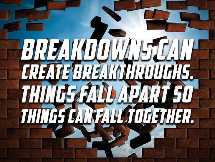 Breakdowns Can Create Breakthroughs.