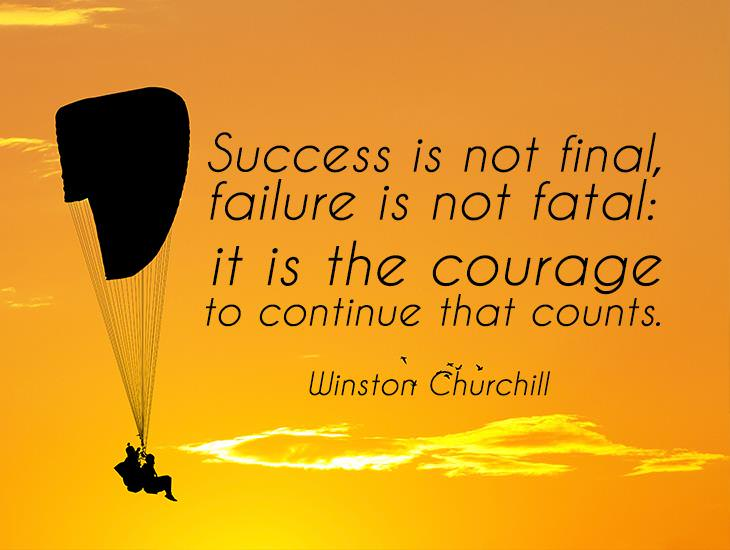 It Is The Courage To Continue That Counts.