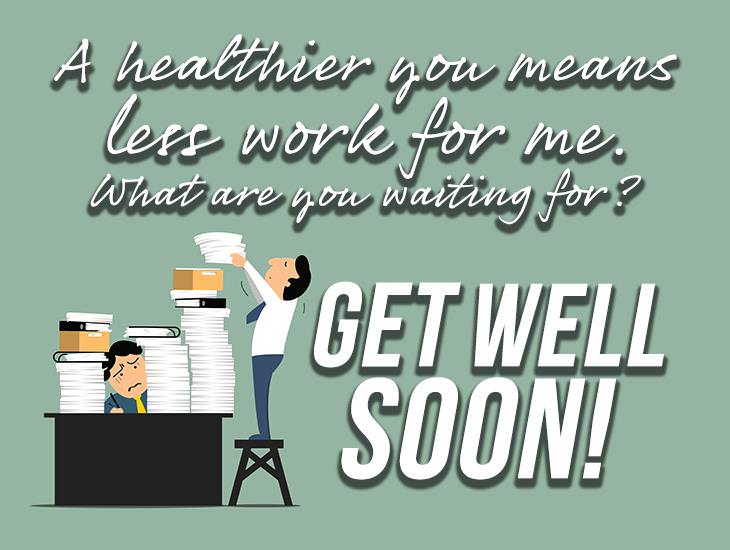 A Healthier You Means Less Work For Me