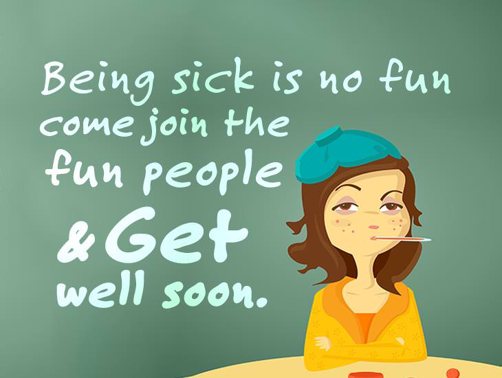 Being Sick Is No Fun! Come Join The Fun People.