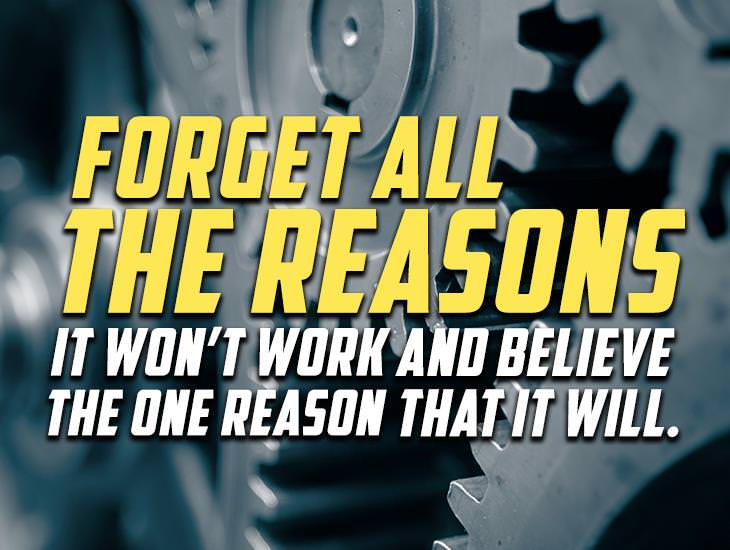 Forget All The Reasons It  Won't Work