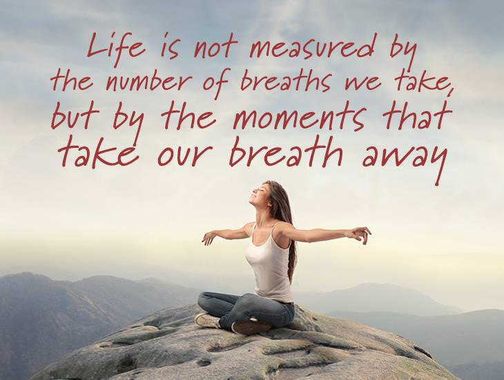 Life Is Not Measured By The Moments That Take Our Breath Away