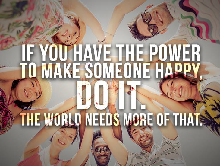 You Have The Power To Make Some One Happy