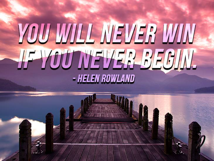 You Will Never Win If You Don't Begin!