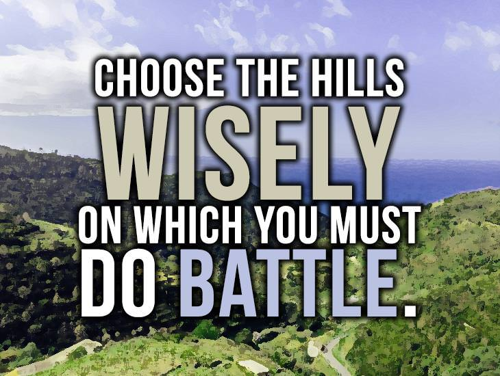 Choose The Hills Wisely