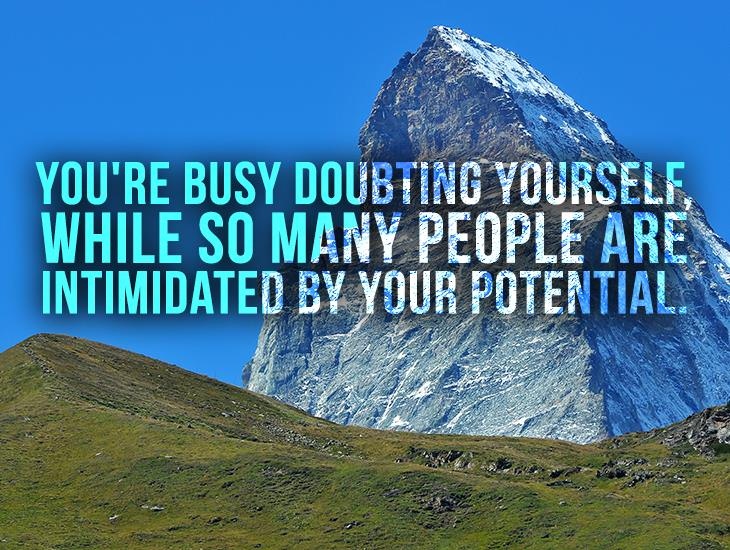 You're Busy Doubting Yourself