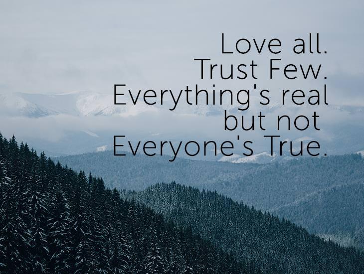 Love All. Trust Few.