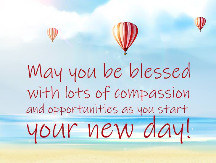 May You Be Blessed With Lots Of Compassion And Opportunities