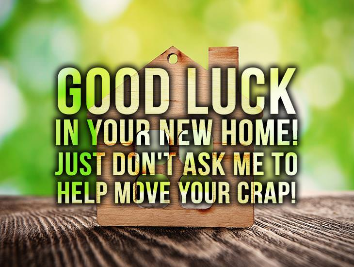 Good Luck In Your New Home!