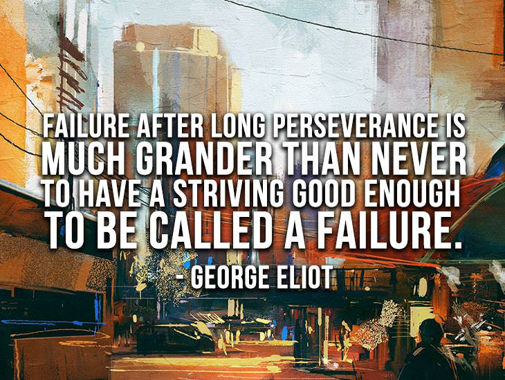 Failure After Long Perseverance Is Much Grander
