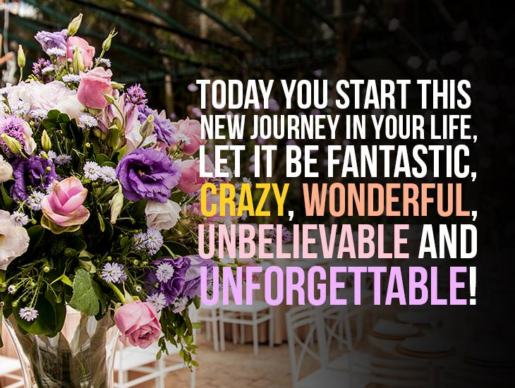Today You Start This New Journey In Your Life