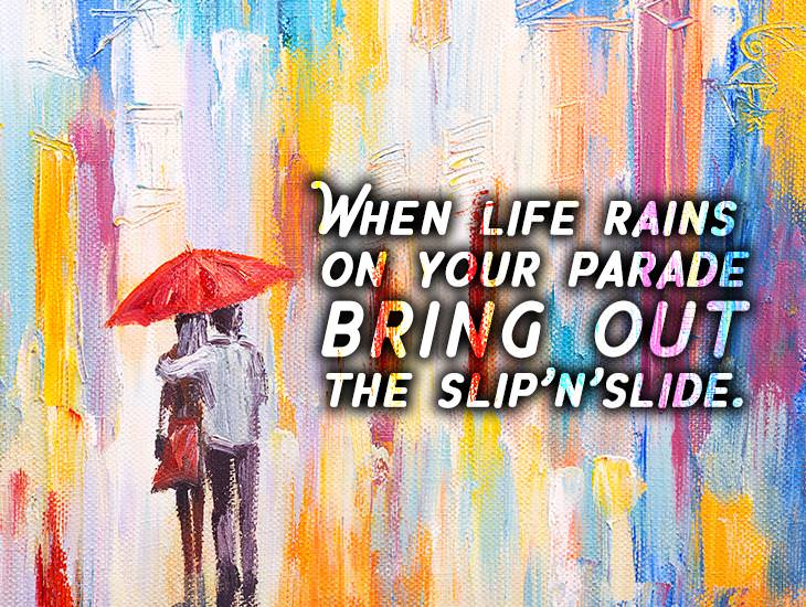 When Life Rains On Your Parade