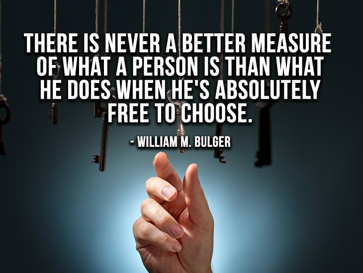 There is Never a Better Measure of What A Person Is