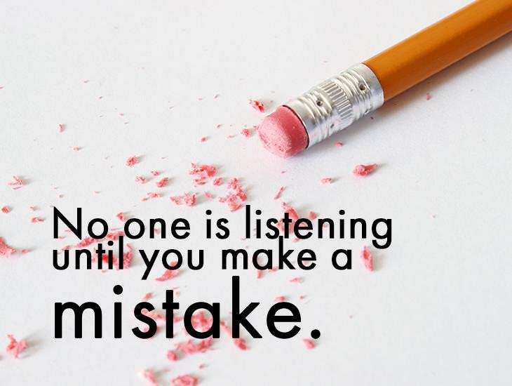 No One Is Listening Until You Make a Mistake